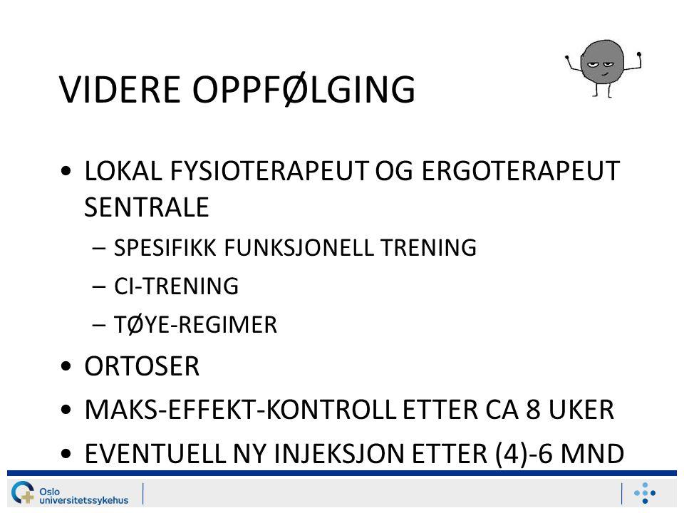 VIDERE OPPFØLGING LOKAL FYSIOTERAPEUT OG ERGOTERAPEUT SENTRALE ORTOSER