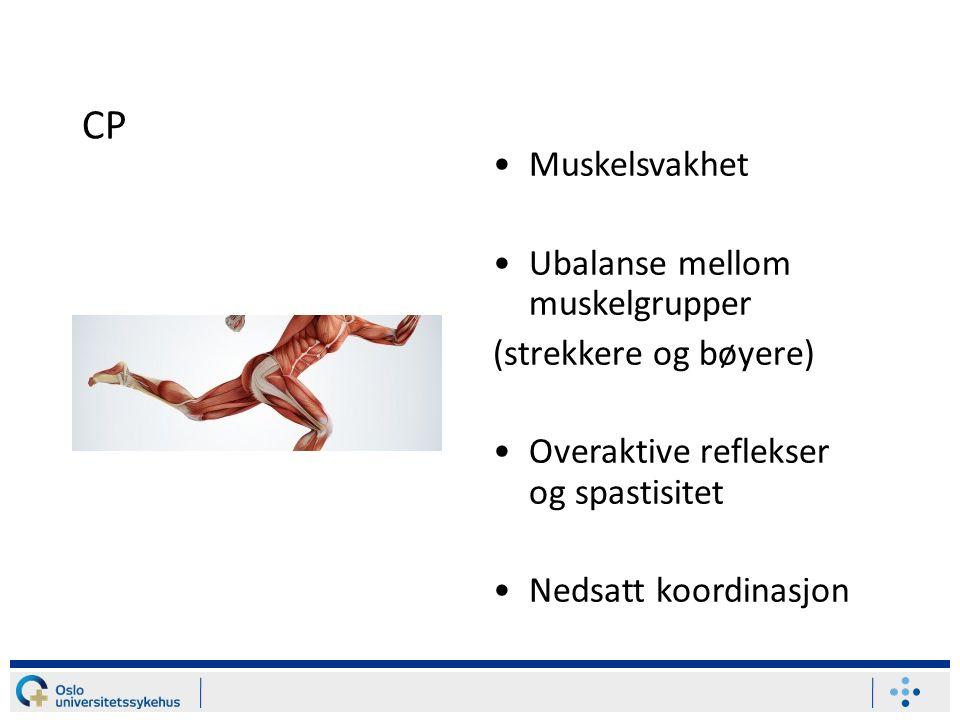 CP Muskelsvakhet Ubalanse mellom muskelgrupper (strekkere og bøyere)