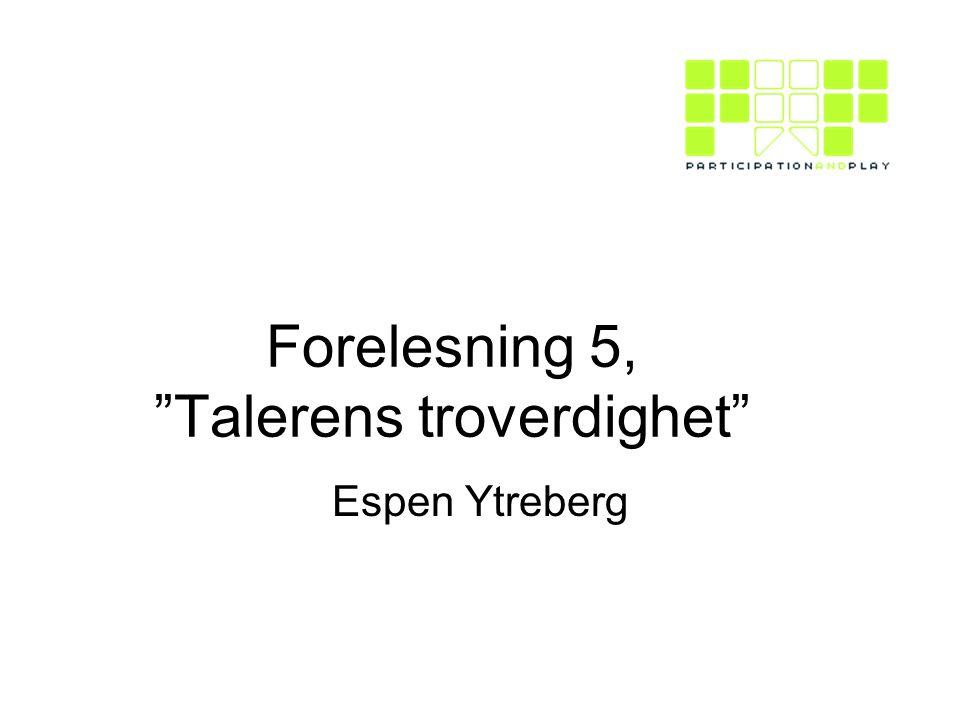 Forelesning 5, Talerens troverdighet