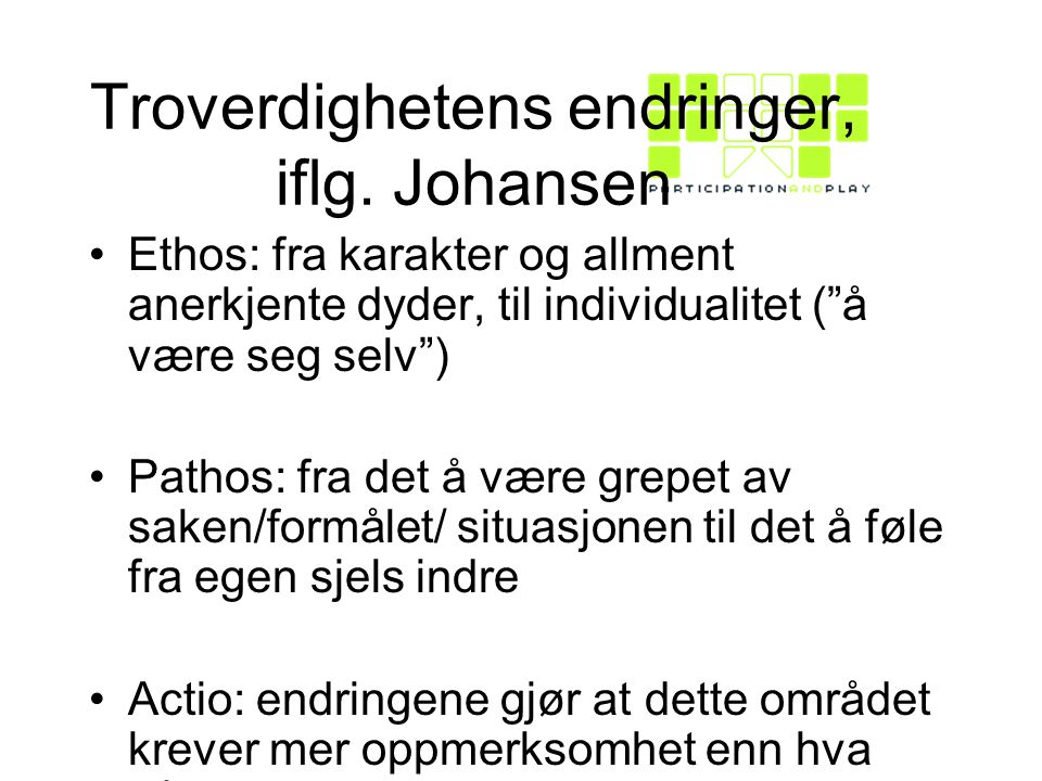 Troverdighetens endringer, iflg. Johansen