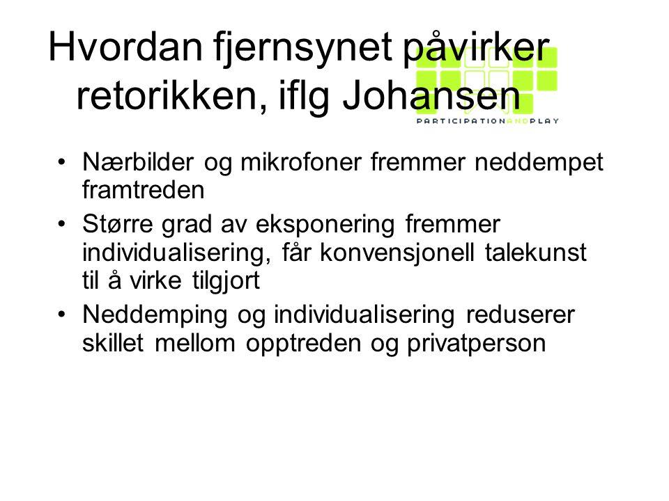 Hvordan fjernsynet påvirker retorikken, iflg Johansen