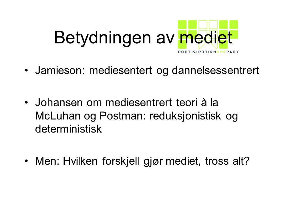 Betydningen av mediet Jamieson: mediesentert og dannelsessentrert
