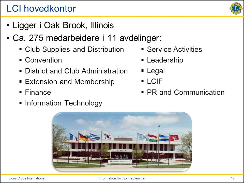LCI hovedkontor Ligger i Oak Brook, Illinois