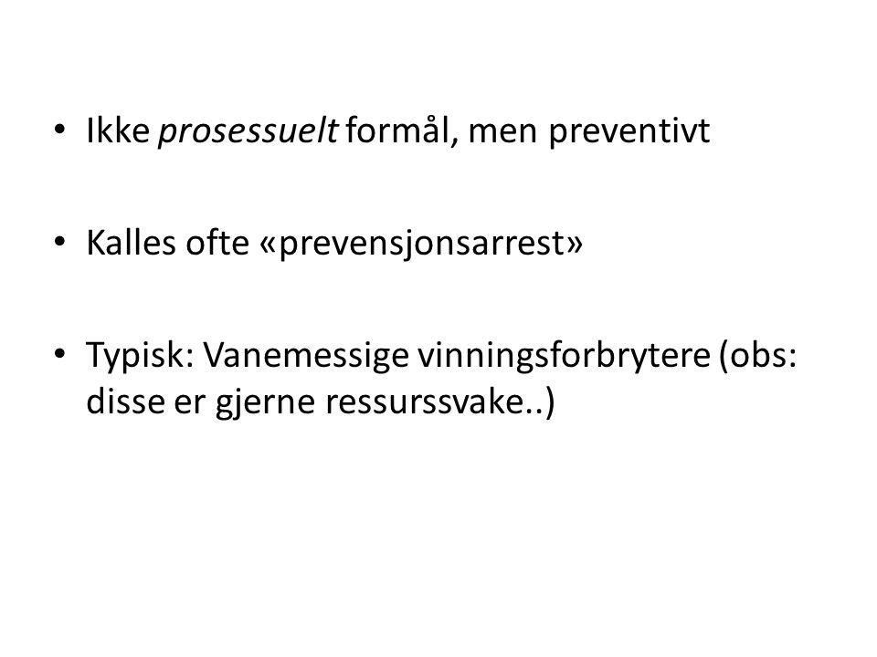 Ikke prosessuelt formål, men preventivt