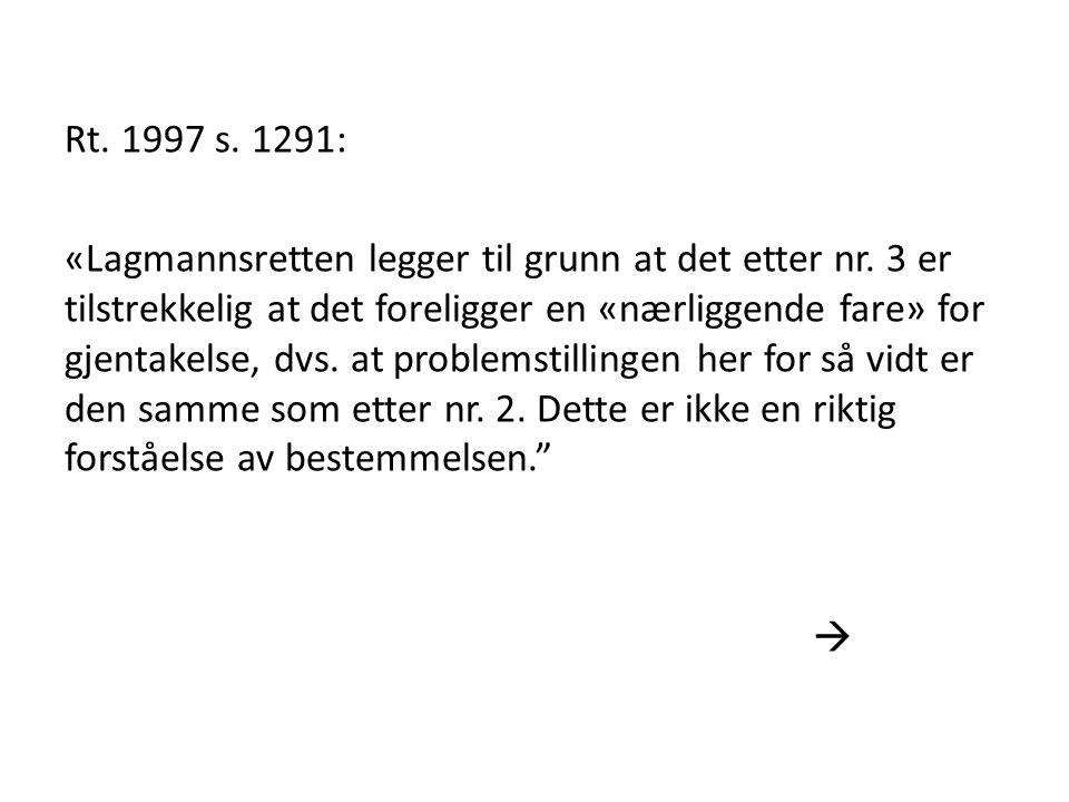 Rt. 1997 s. 1291: «Lagmannsretten legger til grunn at det etter nr