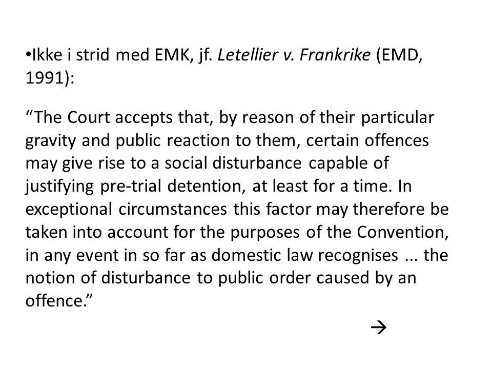 Ikke i strid med EMK, jf. Letellier v. Frankrike (EMD, 1991):