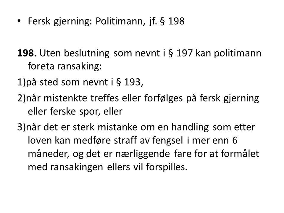 Fersk gjerning: Politimann, jf. § 198