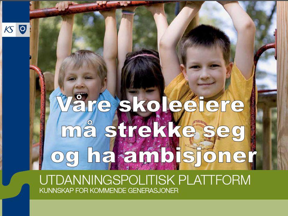 Våre skoleeiere må strekke seg og ha ambisjoner