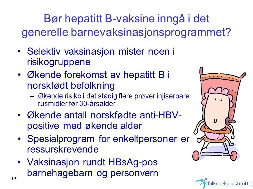 Bør hepatitt B-vaksine inngå i det generelle barnevaksinasjonsprogrammet