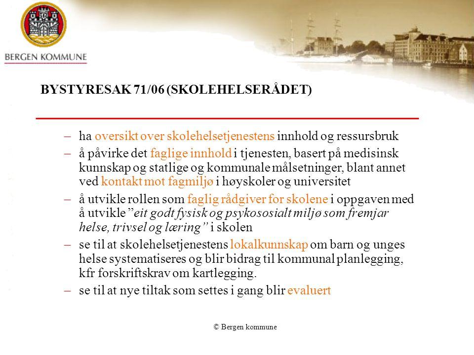 BYSTYRESAK 71/06 (SKOLEHELSERÅDET)