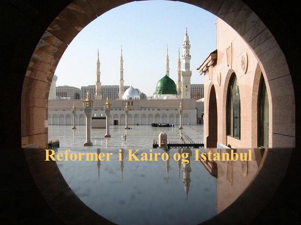 Reformer i Kairo og Istanbul