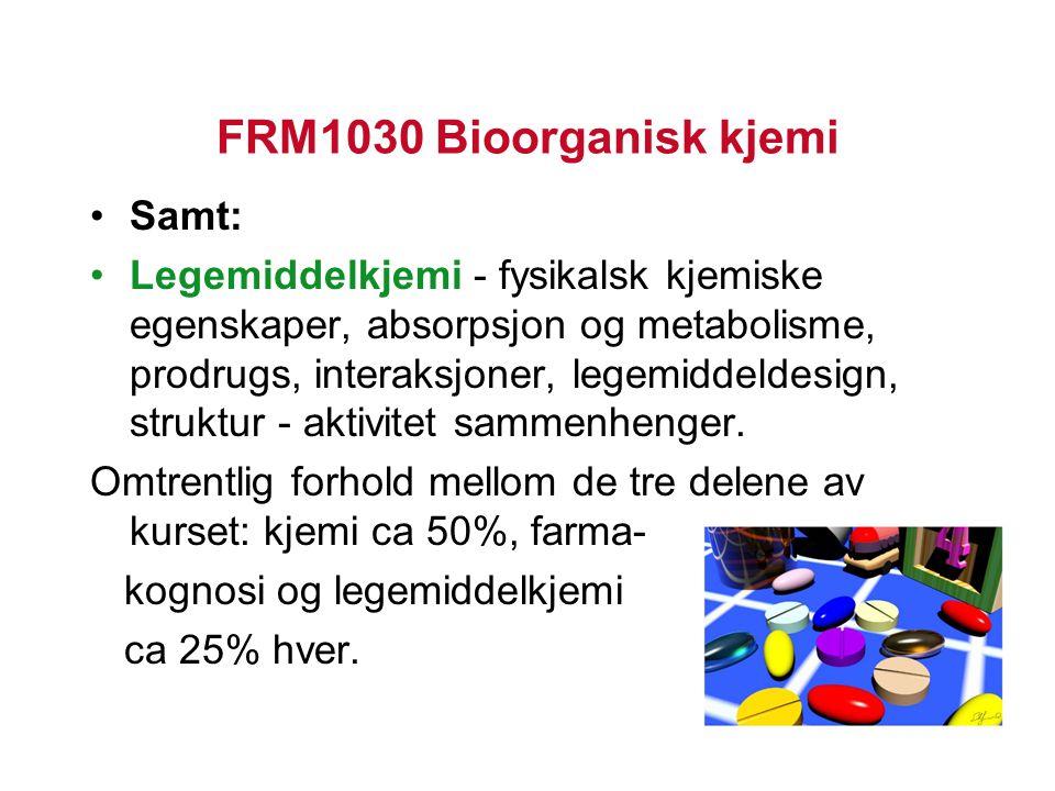 FRM1030 Bioorganisk kjemi Samt: