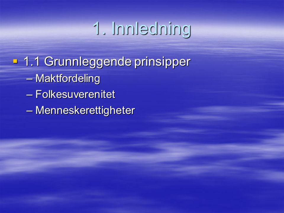 1. Innledning 1.1 Grunnleggende prinsipper Maktfordeling