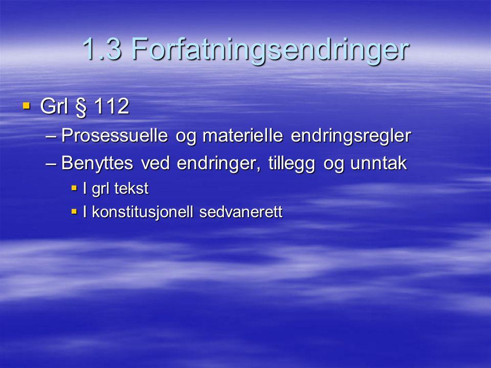 1.3 Forfatningsendringer