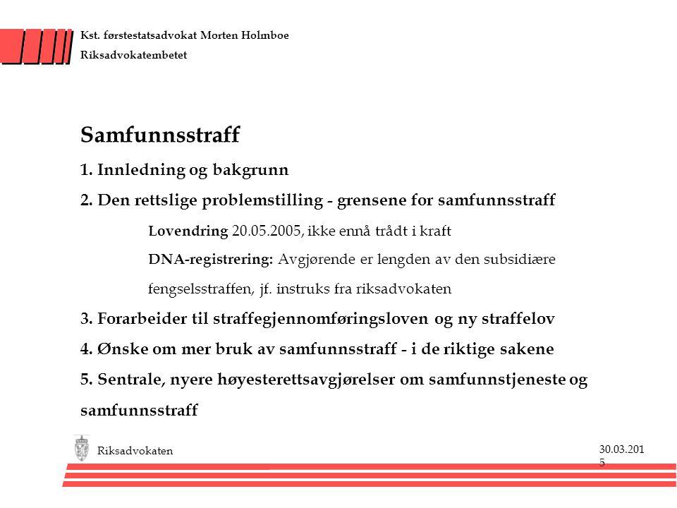 Kst. førstestatsadvokat Morten Holmboe Riksadvokatembetet Samfunnsstraff 1.