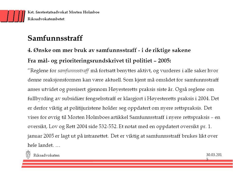 Kst. førstestatsadvokat Morten Holmboe Riksadvokatembetet Samfunnsstraff 4.