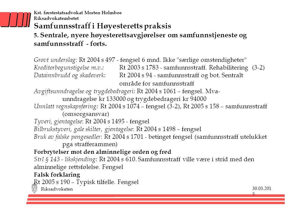 Kst. førstestatsadvokat Morten Holmboe Riksadvokatembetet Samfunnsstraff i Høyesteretts praksis 5.