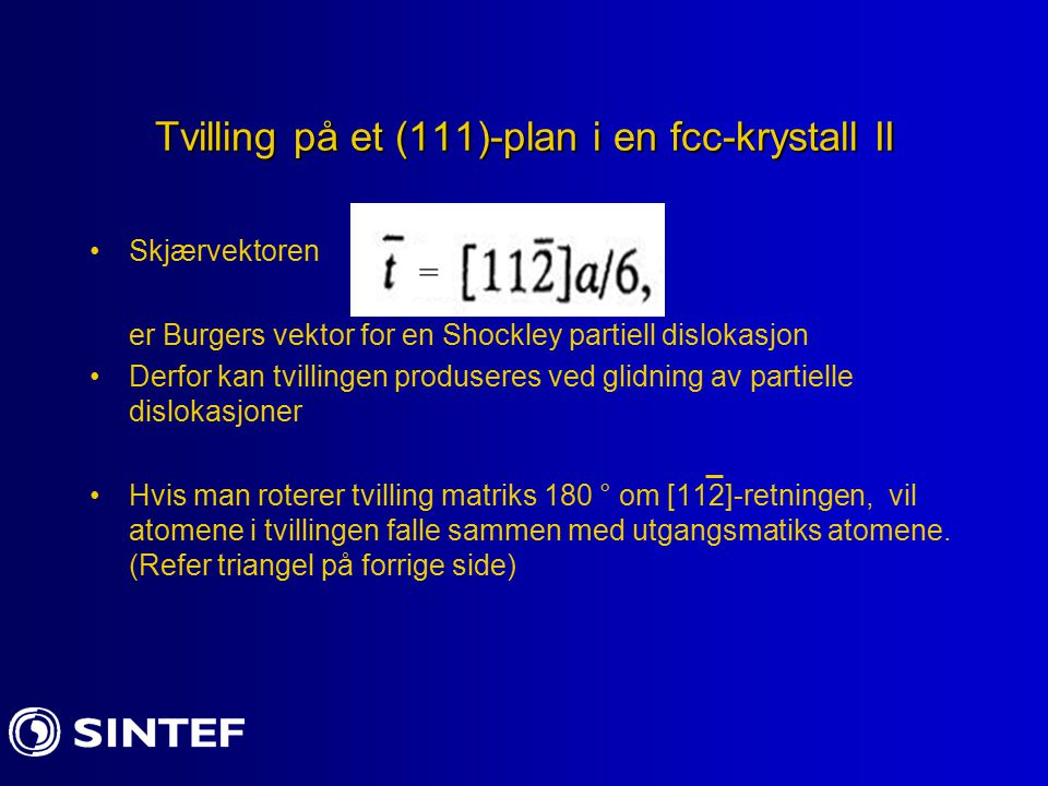 Tvilling på et (111)-plan i en fcc-krystall II
