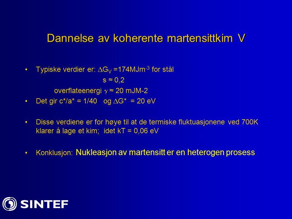 Dannelse av koherente martensittkim V