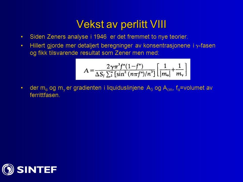Vekst av perlitt VIII Siden Zeners analyse i 1946 er det fremmet to nye teorier.