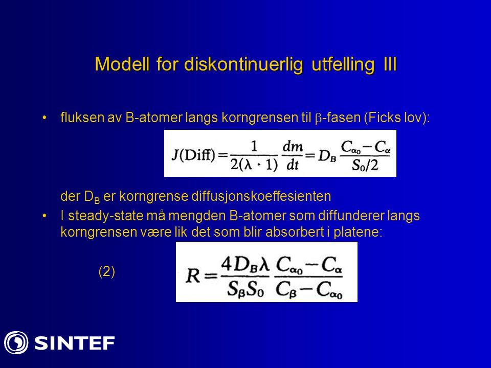 Modell for diskontinuerlig utfelling III