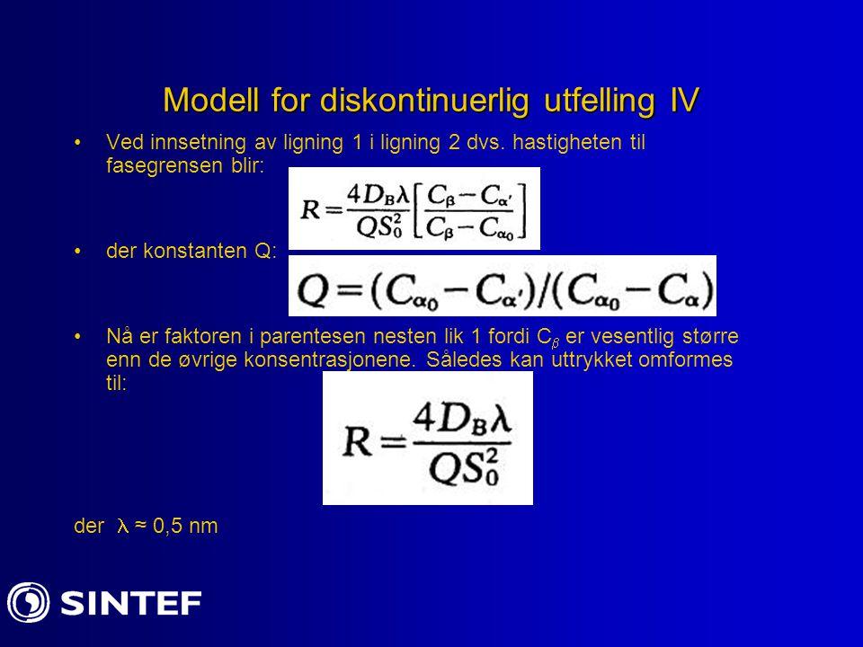 Modell for diskontinuerlig utfelling IV