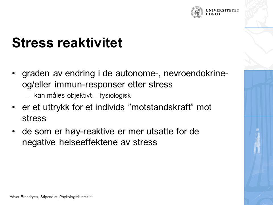 Stress reaktivitet graden av endring i de autonome-, nevroendokrine- og/eller immun-responser etter stress.