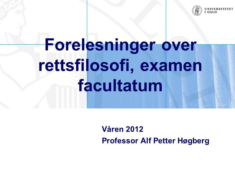 Forelesninger over rettsfilosofi, examen facultatum Våren 2012