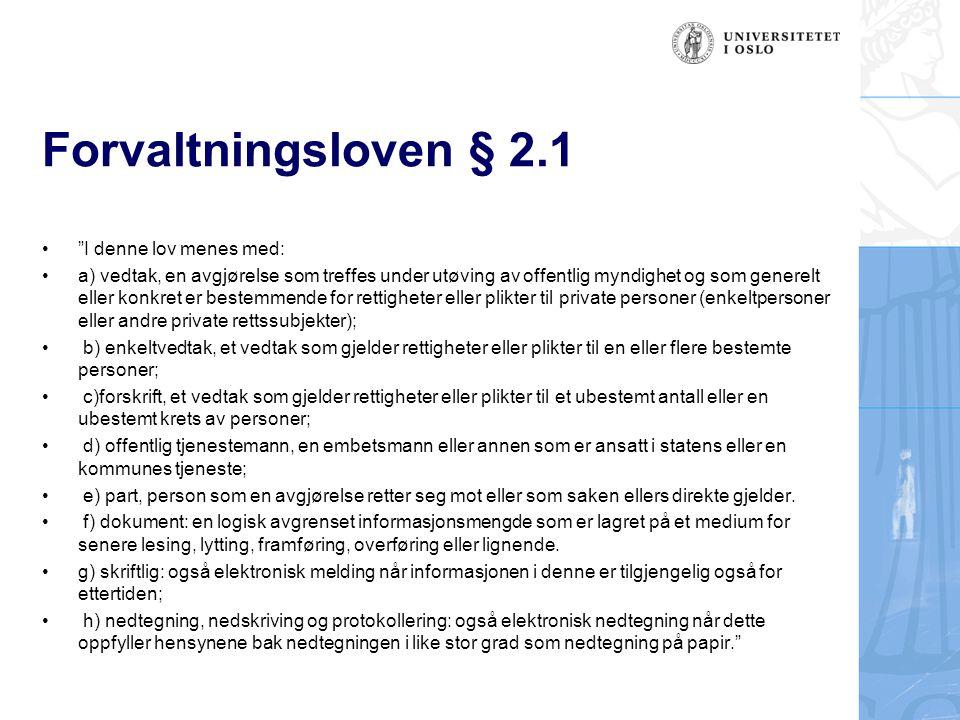 Forvaltningsloven § 2.1 I denne lov menes med: