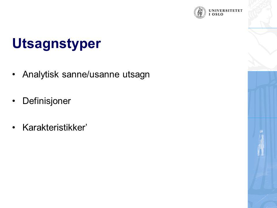 Utsagnstyper Analytisk sanne/usanne utsagn Definisjoner