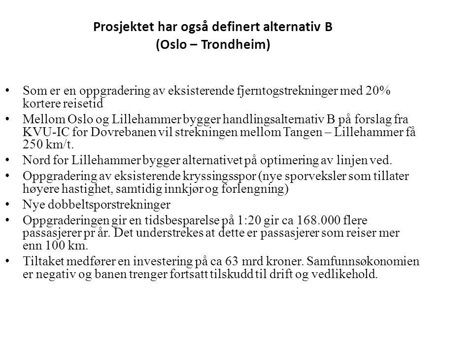 Prosjektet har også definert alternativ B (Oslo – Trondheim)