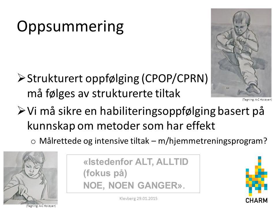 Oppsummering Strukturert oppfølging (CPOP/CPRN) må følges av strukturerte tiltak.