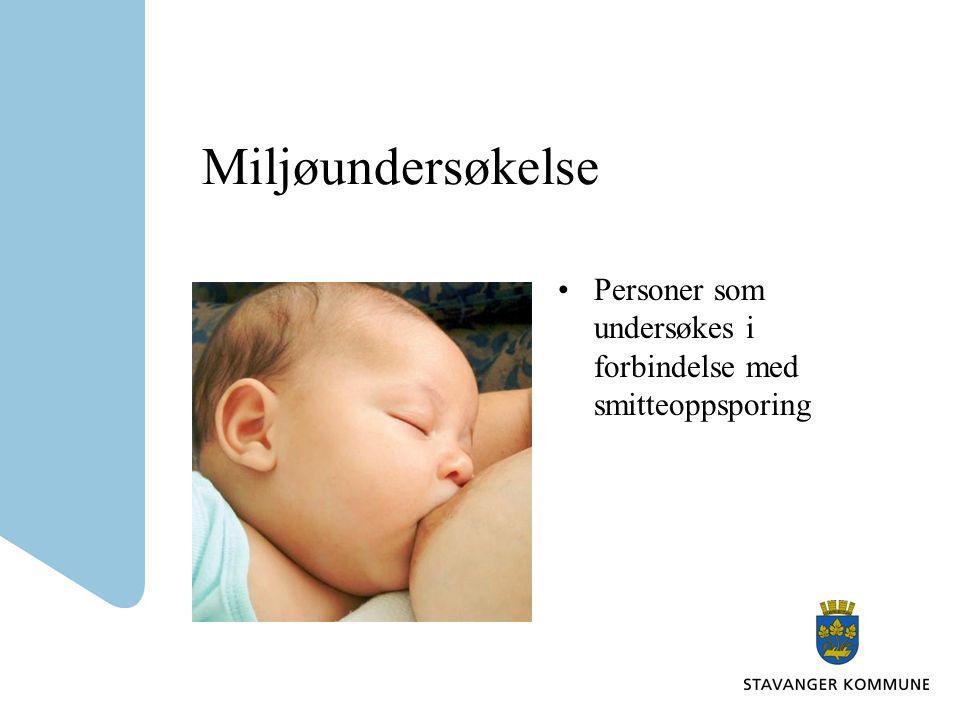 Miljøundersøkelse Personer som undersøkes i forbindelse med smitteoppsporing