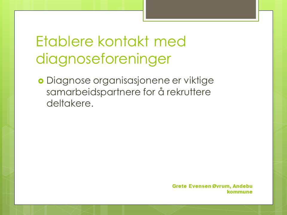 Etablere kontakt med diagnoseforeninger