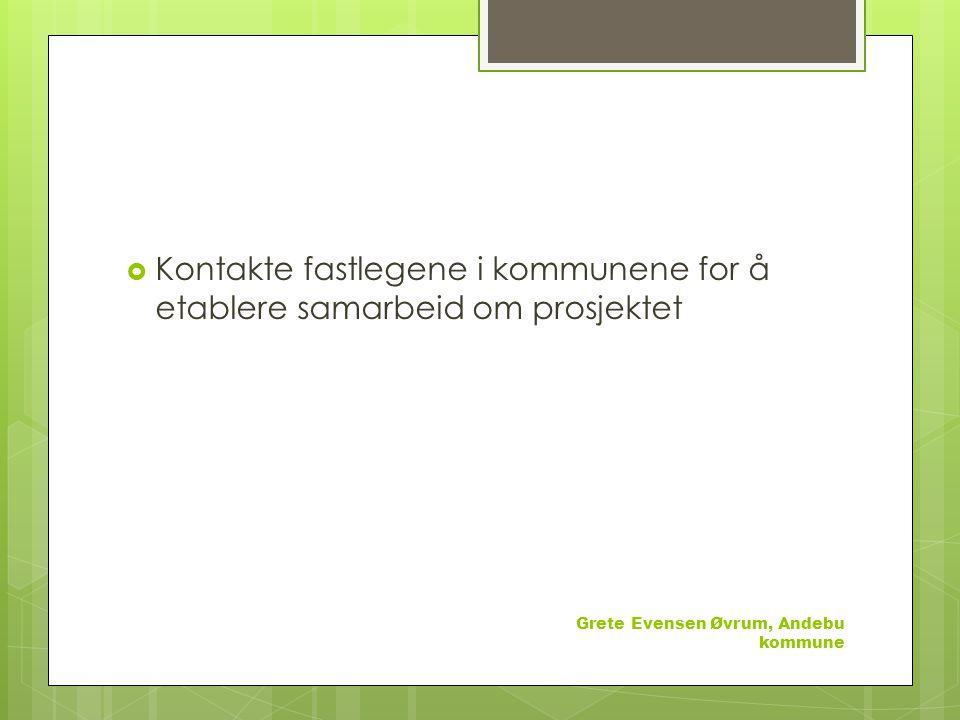Kontakte fastlegene i kommunene for å etablere samarbeid om prosjektet