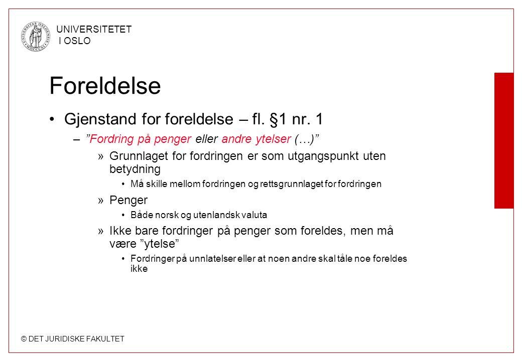 Foreldelse Gjenstand for foreldelse – fl. §1 nr. 1