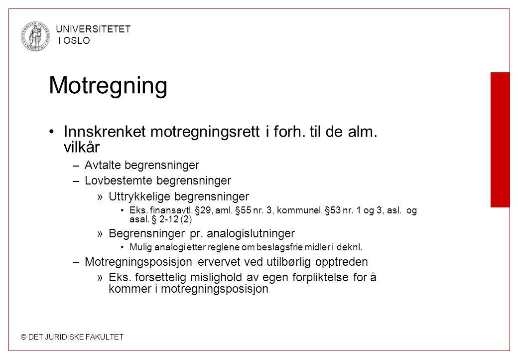 Motregning Innskrenket motregningsrett i forh. til de alm. vilkår