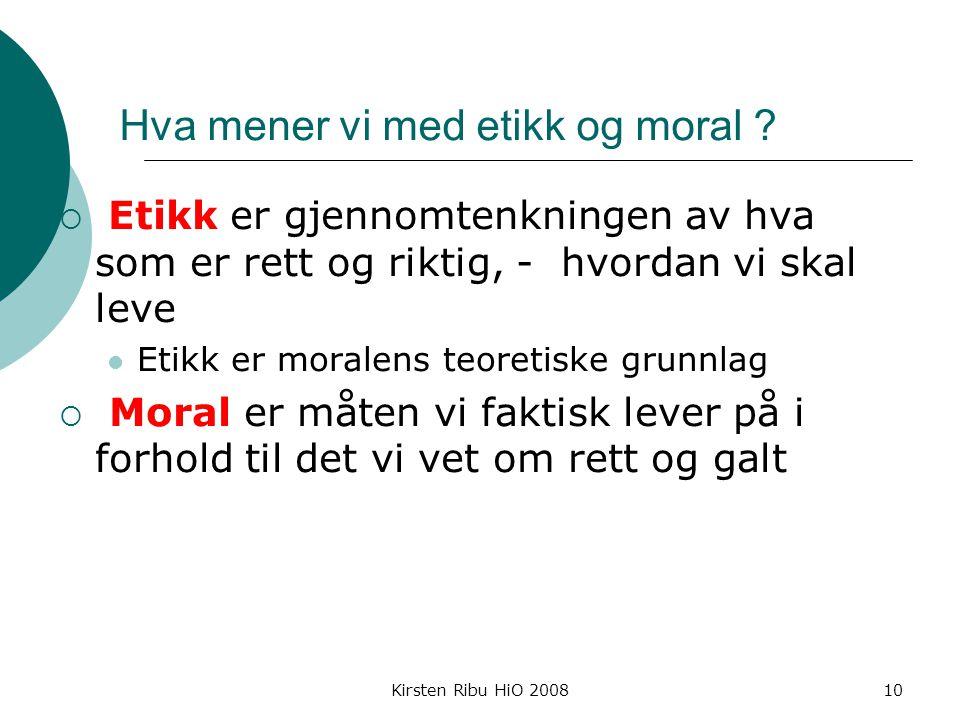 Hva mener vi med etikk og moral