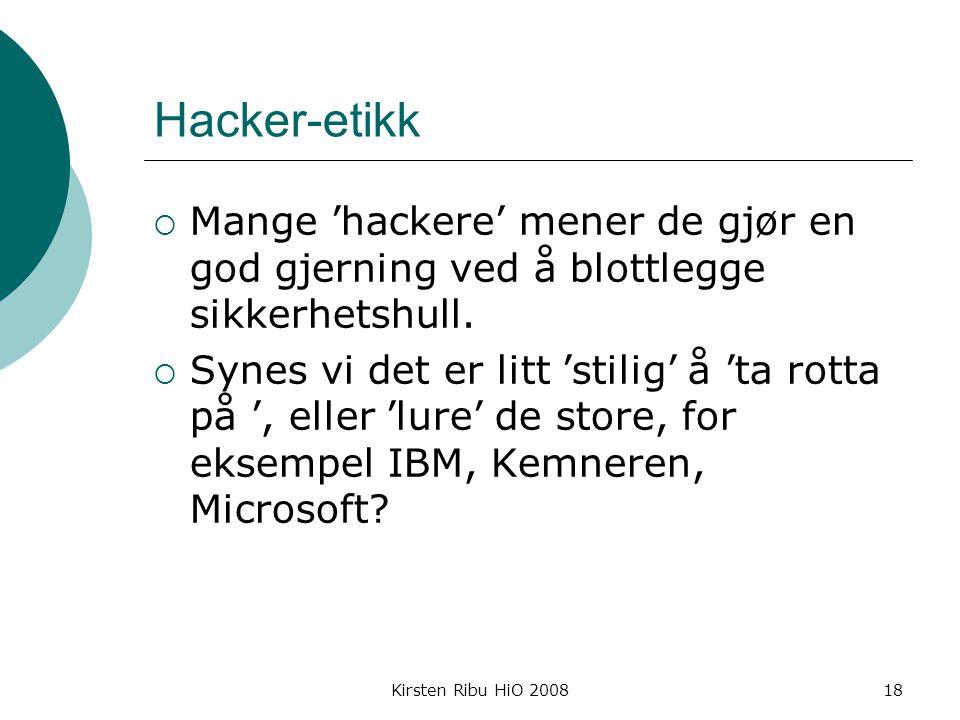 Hacker-etikk Mange 'hackere' mener de gjør en god gjerning ved å blottlegge sikkerhetshull.