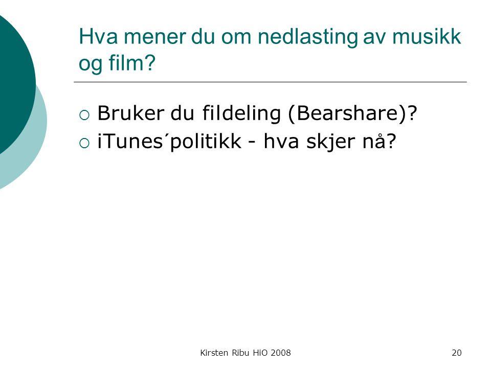 Hva mener du om nedlasting av musikk og film