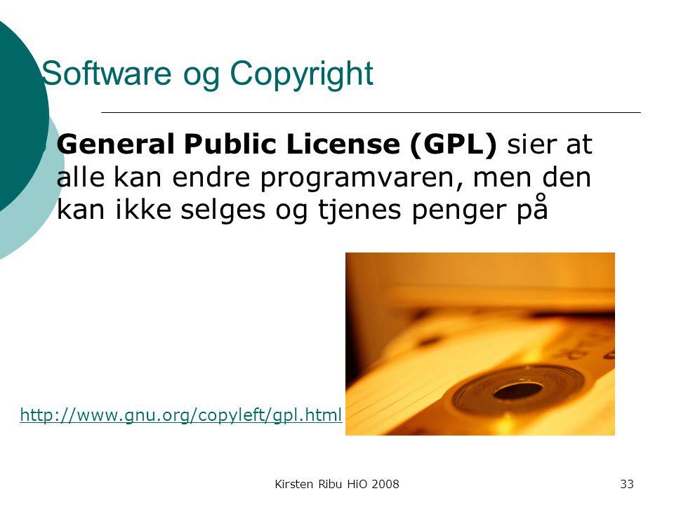 Software og Copyright General Public License (GPL) sier at alle kan endre programvaren, men den kan ikke selges og tjenes penger på.