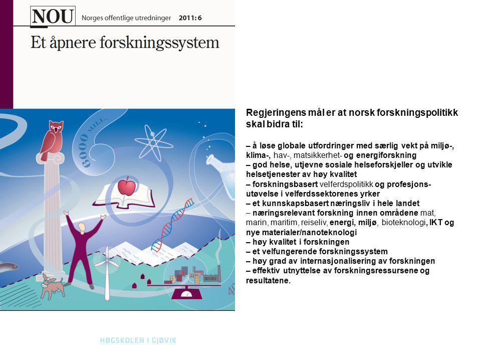 Regjeringens mål er at norsk forskningspolitikk skal bidra til: