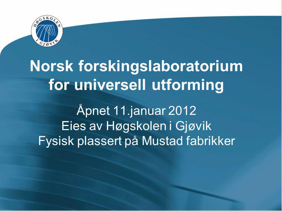 Norsk forskingslaboratorium for universell utforming Åpnet 11