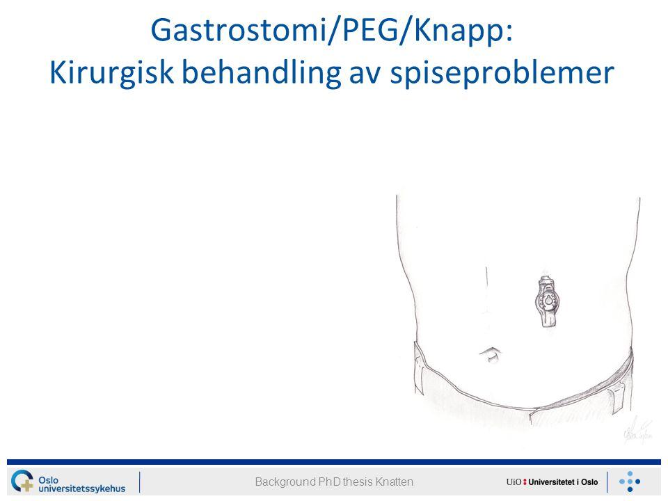 Gastrostomi/PEG/Knapp: Kirurgisk behandling av spiseproblemer