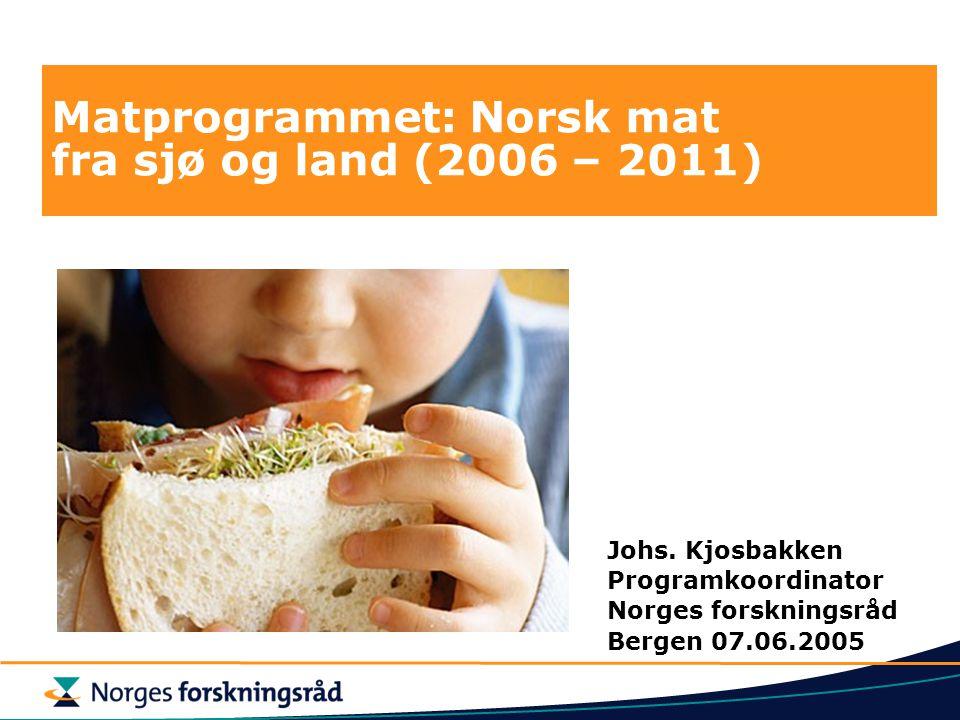 Matprogrammet: Norsk mat fra sjø og land (2006 – 2011)