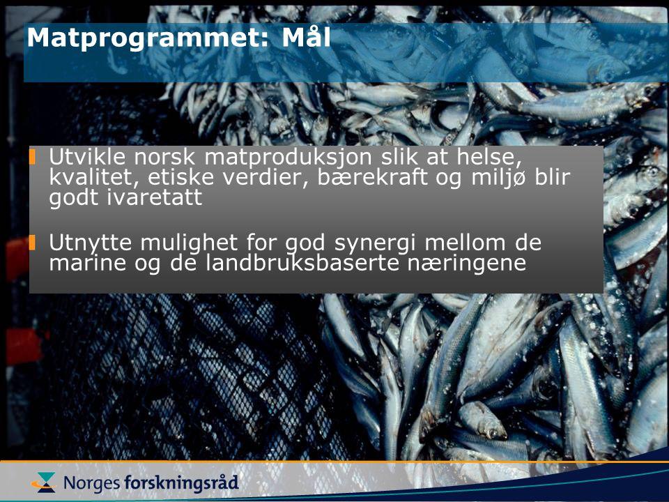Matprogrammet: Mål Utvikle norsk matproduksjon slik at helse, kvalitet, etiske verdier, bærekraft og miljø blir godt ivaretatt.