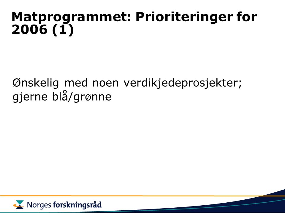Matprogrammet: Prioriteringer for 2006 (1)