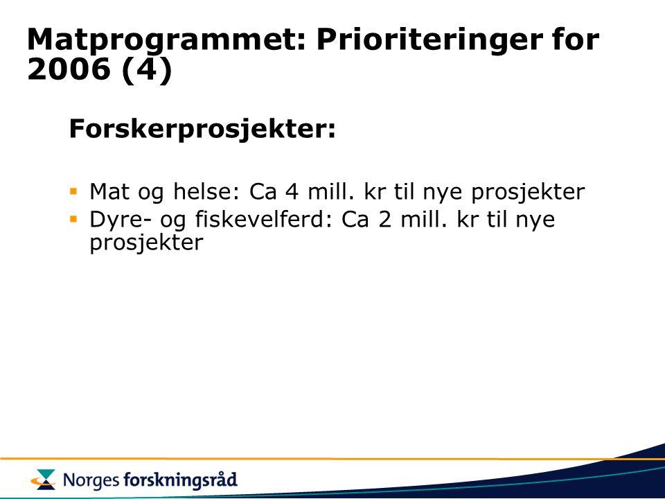 Matprogrammet: Prioriteringer for 2006 (4)