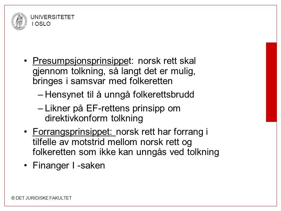 Presumpsjonsprinsippet: norsk rett skal gjennom tolkning, så langt det er mulig, bringes i samsvar med folkeretten