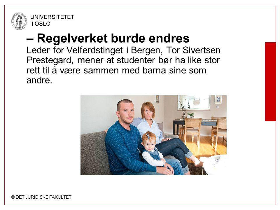 – Regelverket burde endres Leder for Velferdstinget i Bergen, Tor Sivertsen Prestegard, mener at studenter bør ha like stor rett til å være sammen med barna sine som andre.